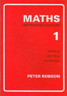Maths for Practice and Revision : Bk. 1 by Peter Robson