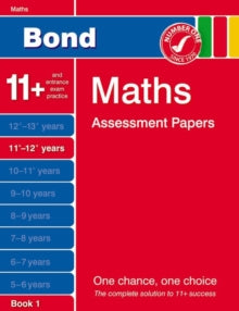 Bond Maths Assessment Papers 11+-12+ Years Book 1 by J.M. Bond, Andrew Baines