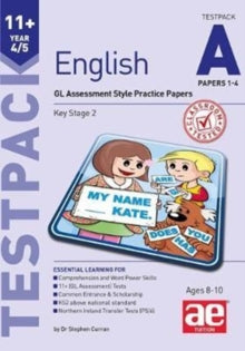 11+ English Year 4/5 Testpack a Papers 1-4 : GL Assessment Style Practice Papers by Stephen C. Curran