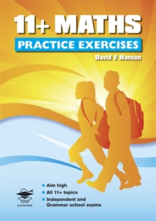 11+ Maths Practice Exercises by David Hanson