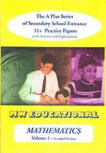 Mathematics-volume One (Standard Format) : The a Plus Series of Secondary School Entrance 11+ Practice Papers with Answers v. 1 by Mark Chatterton