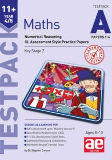11+ Maths Year 4/5 Testpack a Papers 1-4 : Numerical Reasoning Gl Assessment Style Practice Papers by Stephen C. Curran