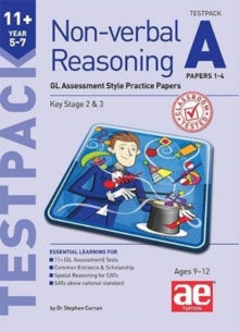 11+ Non-verbal Reasoning Year 5-7 Testpack A Papers 1-4 : GL Assessment Style Practice Papers by Dr Stephen C Curran