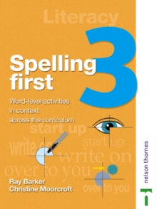 Spelling First : Student's Book Level 3 by Christine Moorcroft, Ray Barker