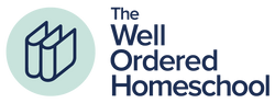 The Well Ordered Homeschool