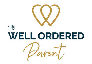 The Well Ordered Parent - Complete Online Parenting Course
