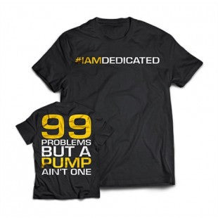 Dedicated Nutrition T-Shirt 99 Problems