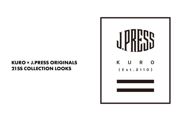 KURO × J.PRESS ORIGINALS / 21SS COLLECTION LOOKS