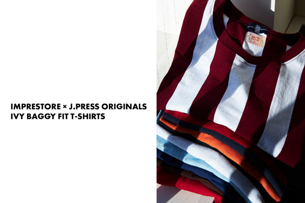 "IMPRESTORE × J.PRESS ORIGINALS - ""IVY BAGGY FIT T-SHIRTS"""