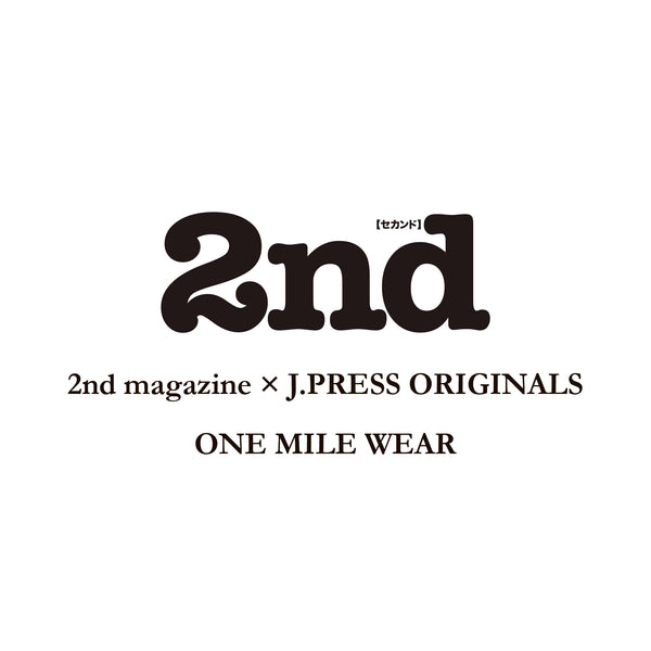 2ND MAGAZINE × J.PRESS ORIGINALS - ONE MILE WEAR