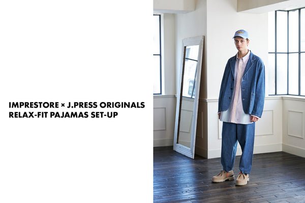 "IMPRESTORE × J.PRESS ORIGINALS - ""RELAX-FIT PAJAMAS SET UP"""