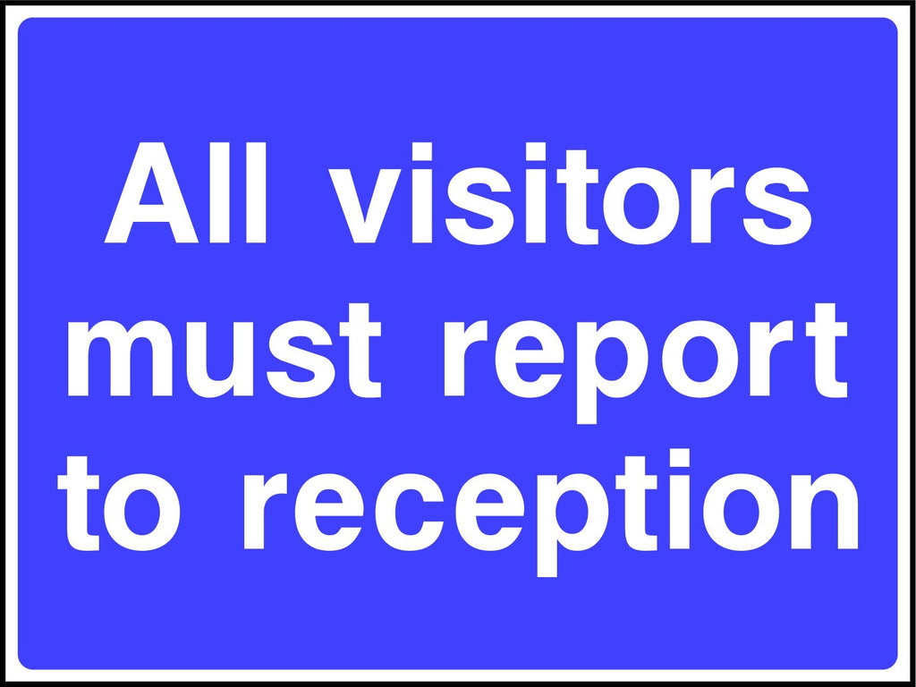 All Visitors Must Report To Reception Sign - Printed Agility