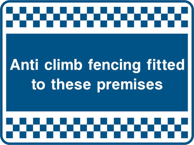 Anti Climb Fencing Fitted To These Premises Sign - Printed Agility