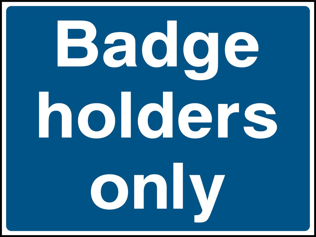 Badge Holders Only Sign - Printed Agility