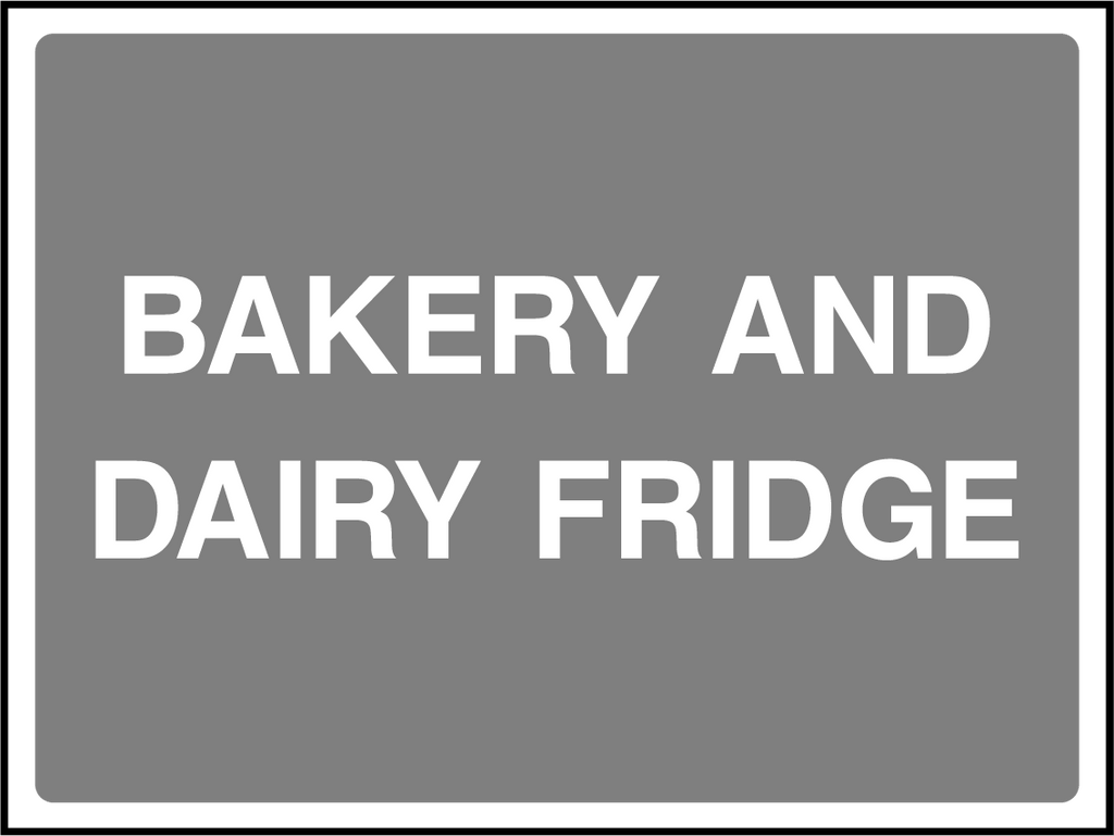 Bakery And Dairy Fridge Sign - Printed Agility