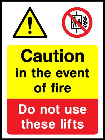 Caution In The Event Of Fire, Do Not Use These Lifts Sign - Printed Agility