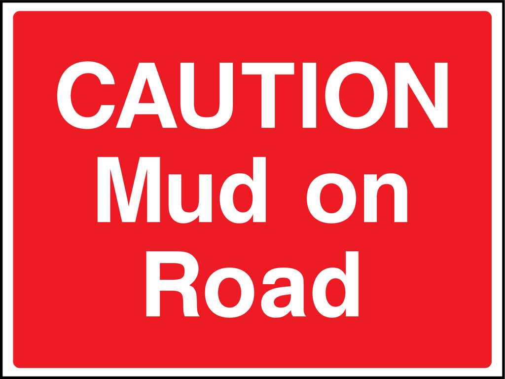 Caution Mud On Road Sign - Printed Agility