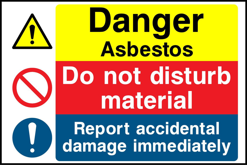 Danger Asbestos, Do Not Disturb Material, Report Accidental Damage Immediately Sign - Printed Agility