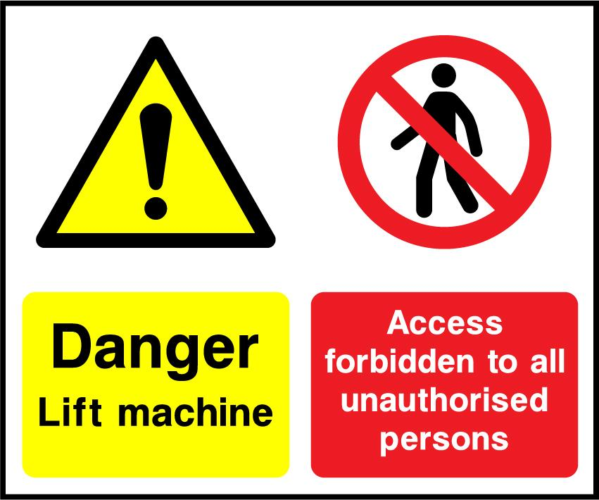 Danger Lift Machine, Access Forbidden To All Unauthorised Persons Sign - Printed Agility
