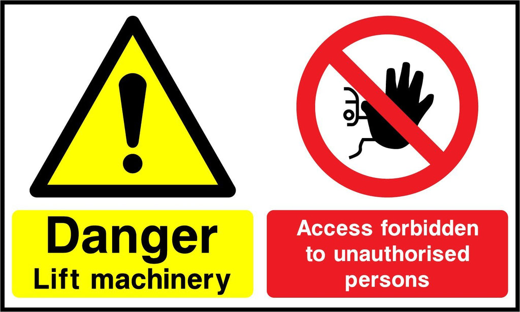 Danger Lift Machinery, Access Forbidden To Unauthorised Persons Sign - Printed Agility