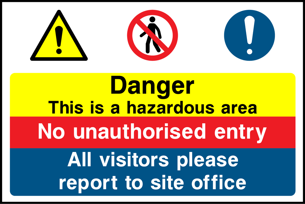 Danger This Is A Hazardous Area, No Unauthorised Entry, Visitors Report To Site Office Sign - Printed Agility