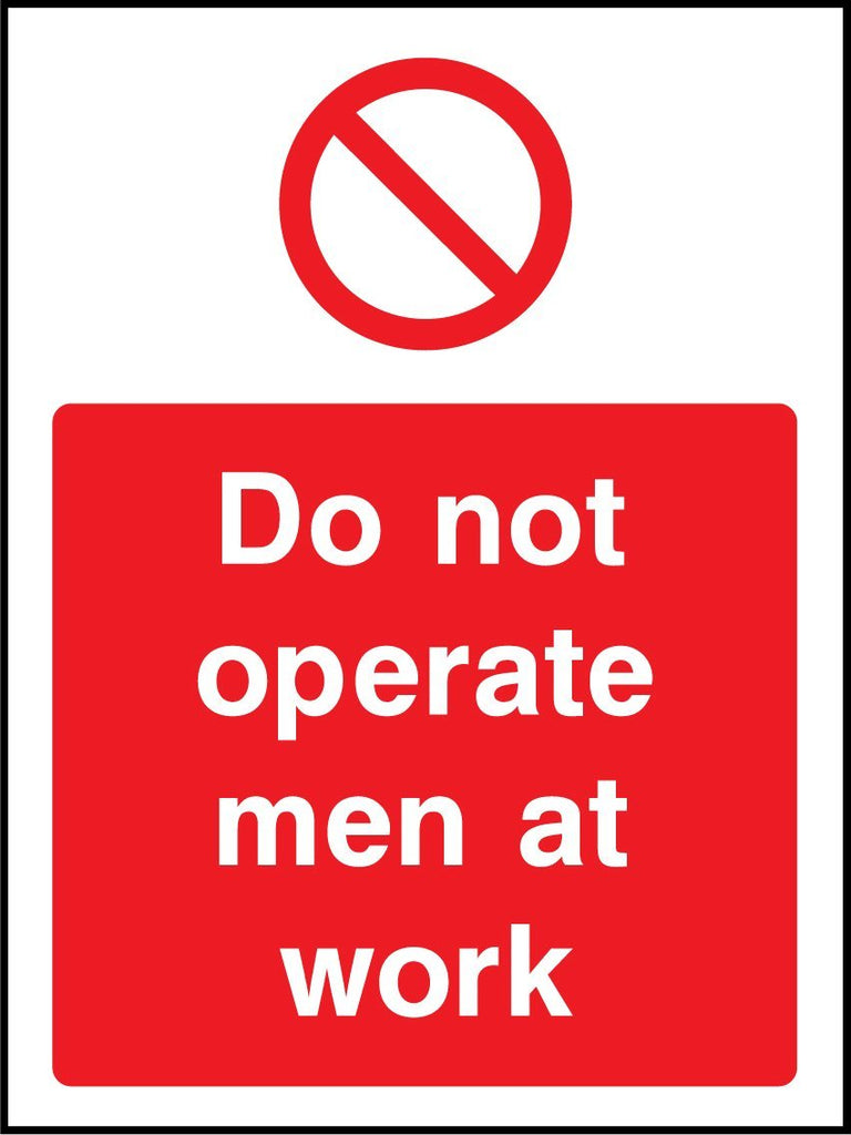 Do Not Operate Men At Work Sign - Printed Agility