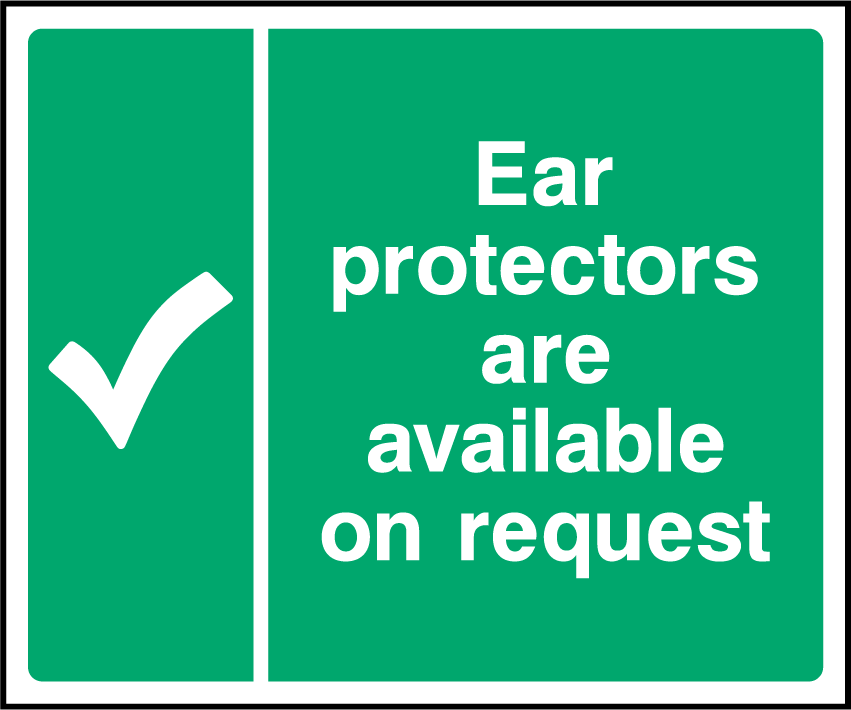 Ear Protectors Are Available On Request Sign - Printed Agility