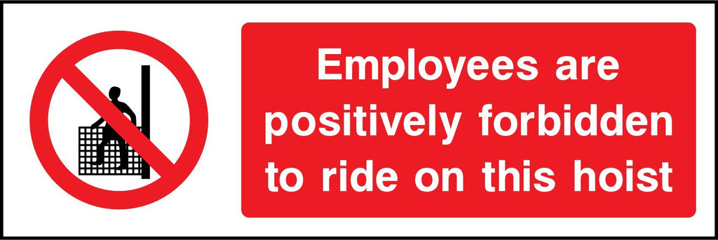 Employees Are Positively Forbidden To Ride On This Hoist Sign - Printed Agility
