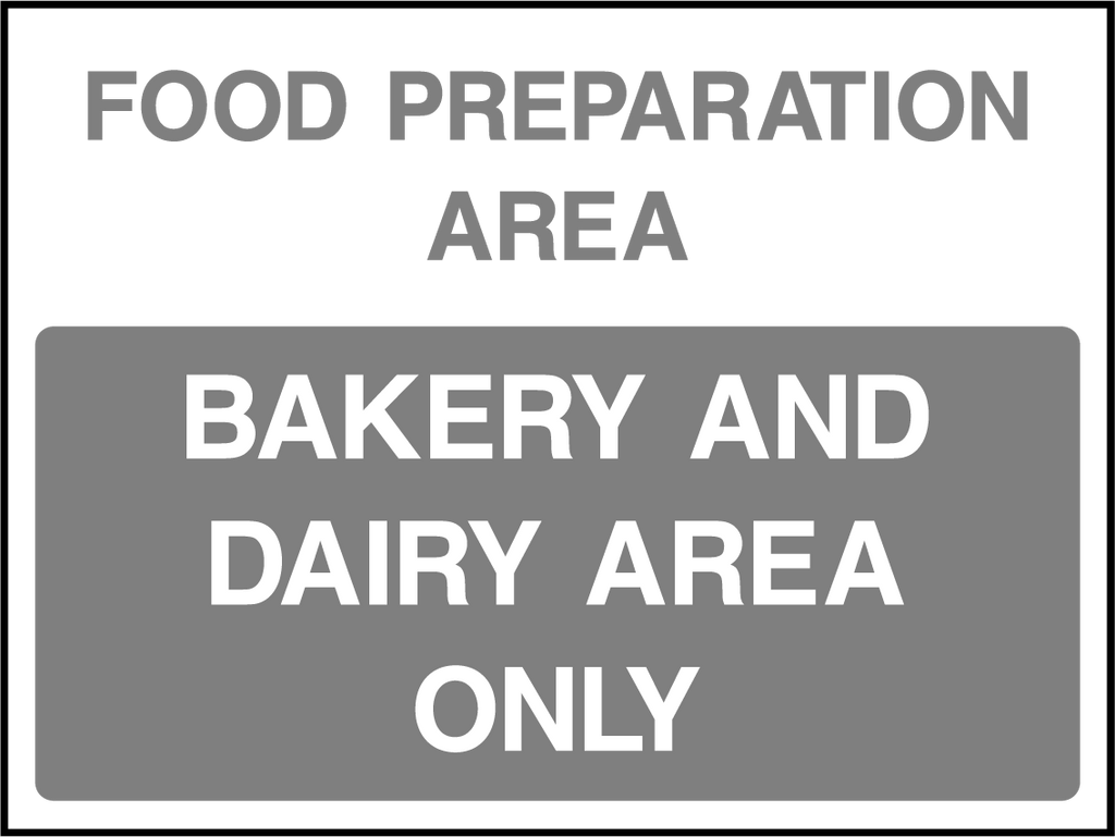 Food Preparation Area, Bakery And Dairy Area Only Sign - Printed Agility