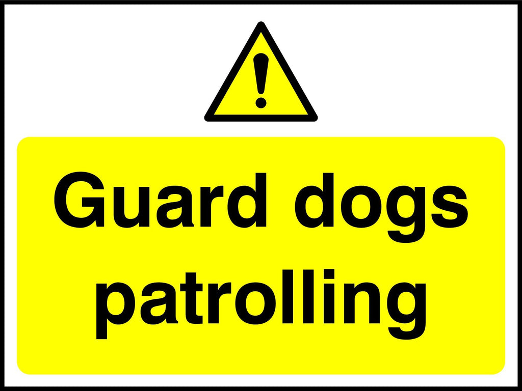 Guard Dogs Patrolling Sign - Printed Agility