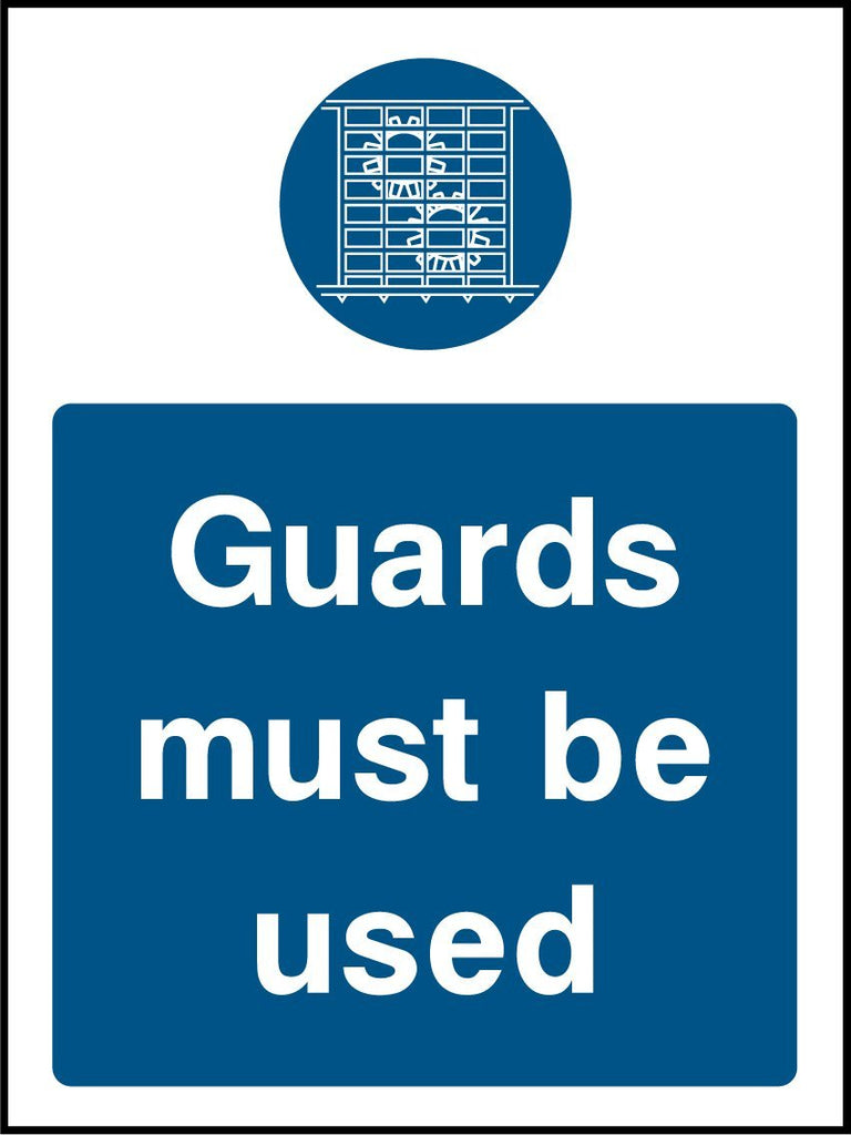 Guards Must Be Used Sign - Printed Agility