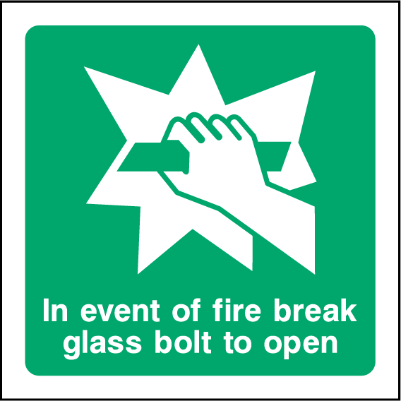 In Event Of Fire Break Glass Bolt To Open Sign - Printed Agility
