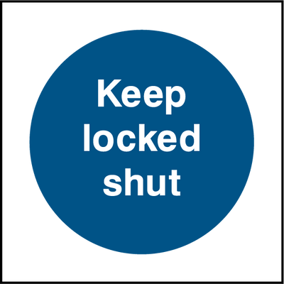 Keep Locked Shut Sign - Printed Agility