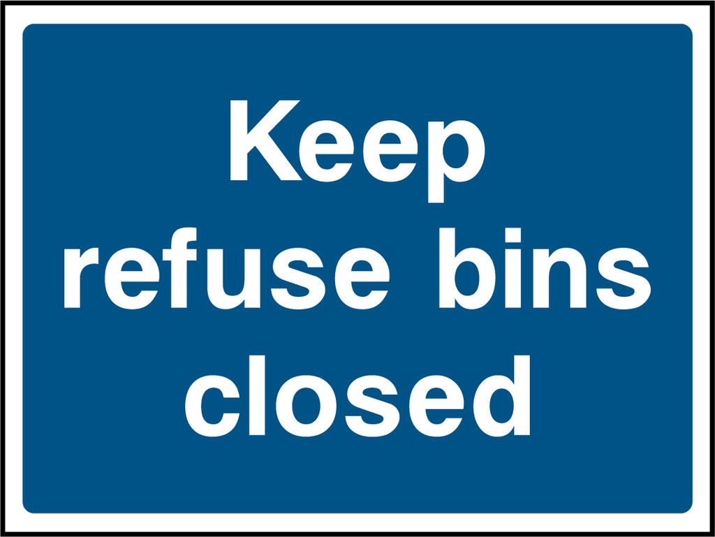 Keep Refuse Bins Closed Sign - Printed Agility