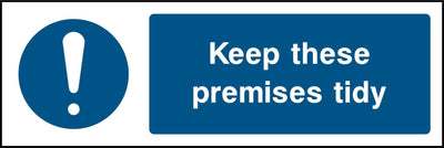 Keep These Premises Tidy Sign - Printed Agility