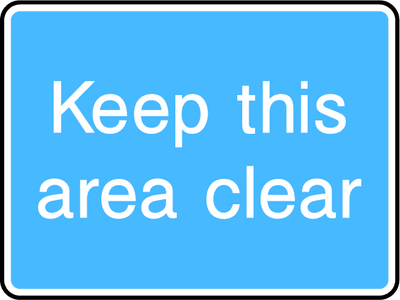 Keep This Area Clear Sign - Printed Agility