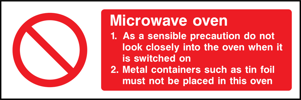 Microwave Oven, Do Not Look Into Oven When Switched On, Metal Containers Must Not Be Placed In Oven Sign - Printed Agility