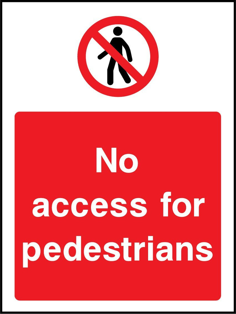 No Access For Pedestrians Sign - Printed Agility