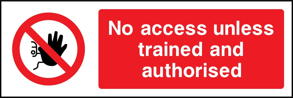 No Access Unless Trained And Authorised Sign - Printed Agility