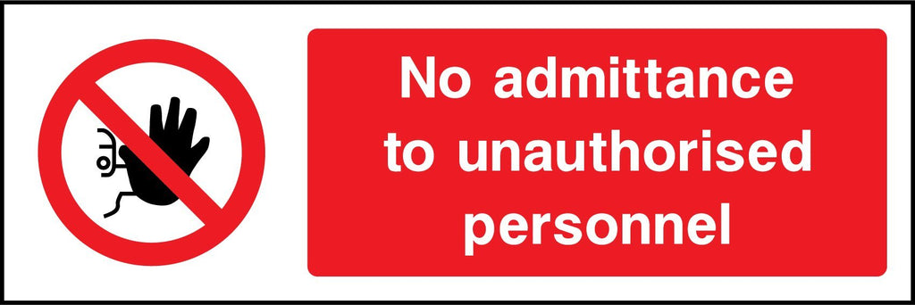 No Admittance To Unauthorised Personnel Sign - Printed Agility