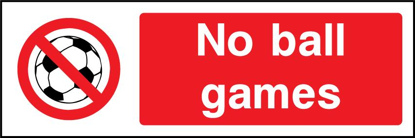 No Ball Games Sign - Printed Agility