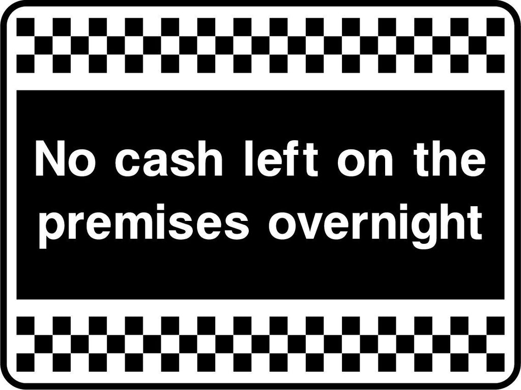 No Cash Left On The Premises Overnight Sign - Printed Agility