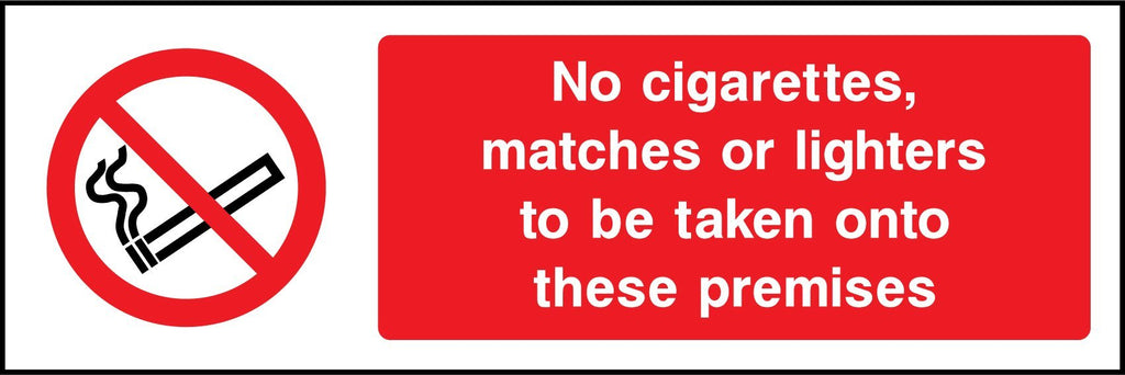No Cigarettes Matches Or Lighters To Be Taken Onto These Premises Sign - Printed Agility