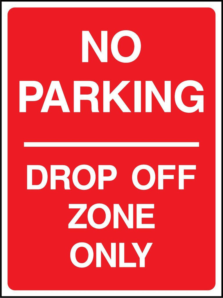 No Parking Drop Off Zone Only Sign - Printed Agility