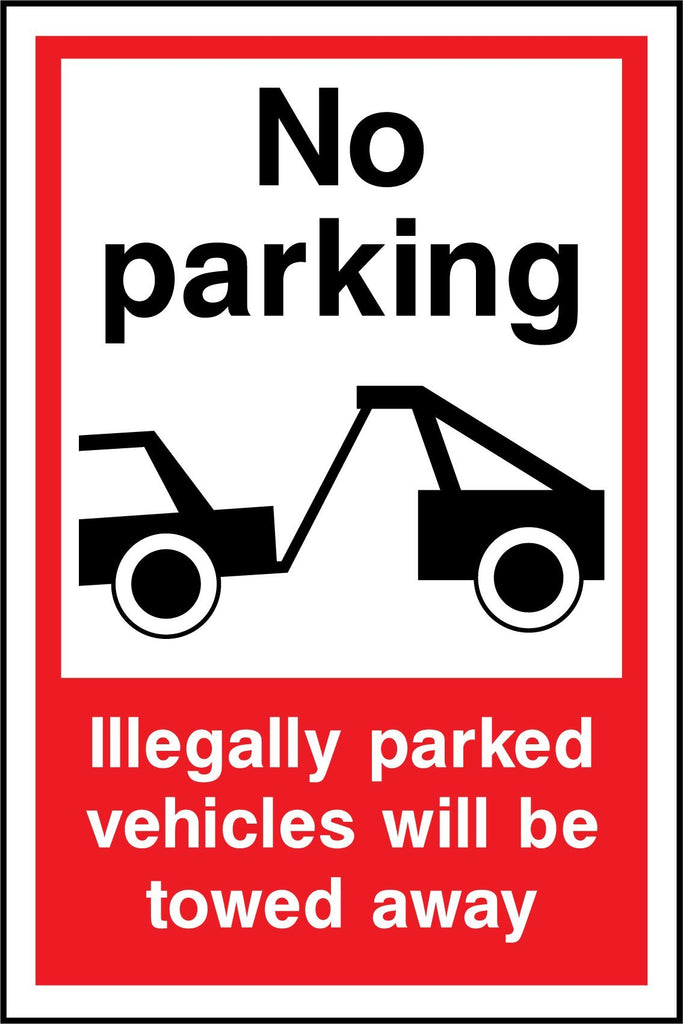 No Parking Illegally Parked Vehicles Will Be Towed Away Sign - Printed Agility