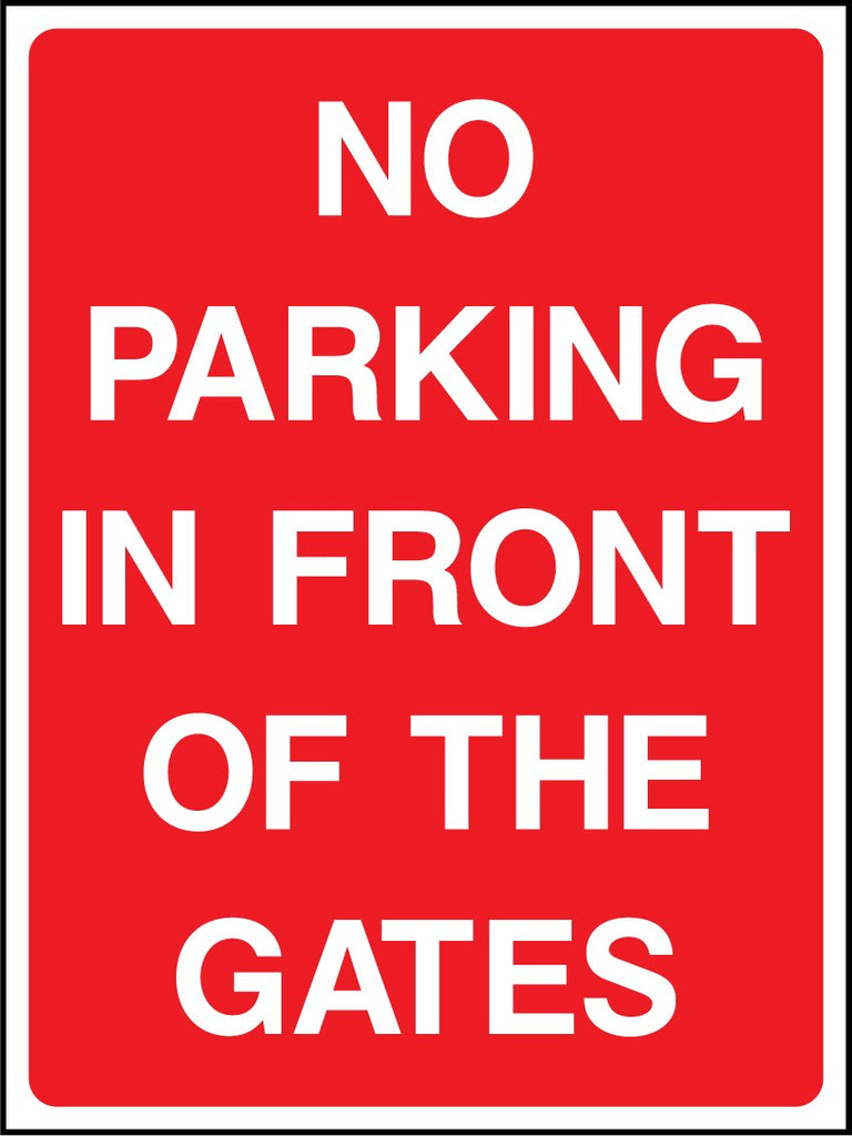 No Parking In Front Of The Gates Sign - Printed Agility