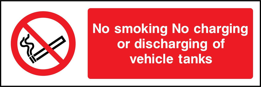 No Smoking, No Charging Or Discharging Of Vehicle Tanks Sign - Printed Agility