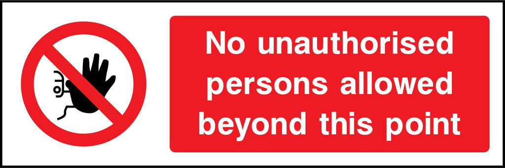 No Unauthorised Persons Allowed Beyond This Point Sign - Printed Agility