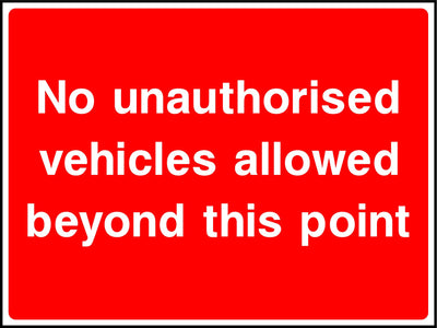 No Unauthorised Vehicles Allowed Beyond This Point Sign - Printed Agility