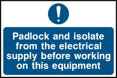 Padlock And Isolate From The Electrical Supply Before Working On This Equipment Sign - Printed Agility